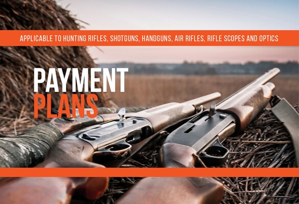 Payment Plans on Hunting Rifles, Riflescopes, Handguns and Shotguns
