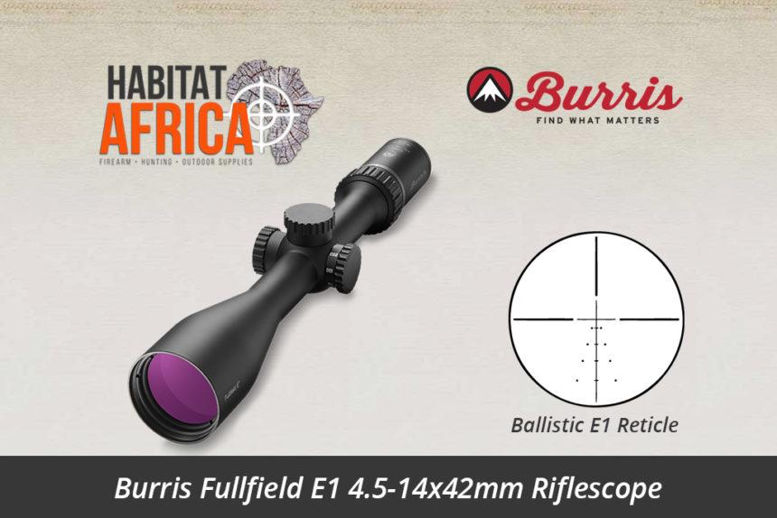 Burris Fullfield E1 4.5-14x42mm Ballistic Plex E1 Reticle