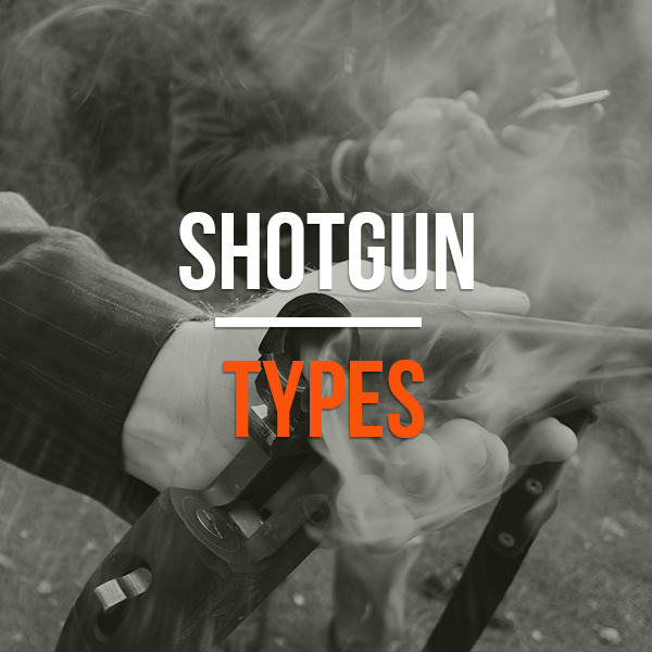 Shotgun Types