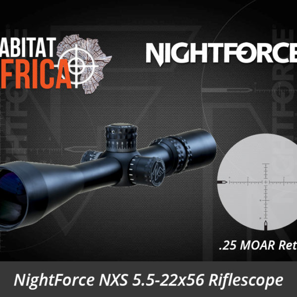 NightForce NXS 5.5-22x56 25 MOAR Riflescope - Habitat Africa | Gun Shop | South Africa