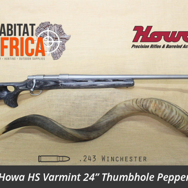 Howa HS Varmint 24 inch 243 Winchester Stainless Thumbhole Pepper Laminate Rifle - Habitat Africa | Gun Shop | South Africa
