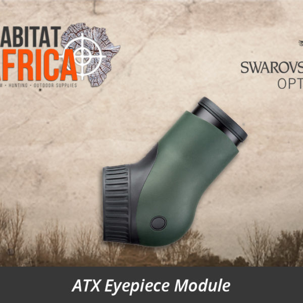 Swarovski ATX Eyepiece Module - Habitat Africa | Gun Shop | South Africa