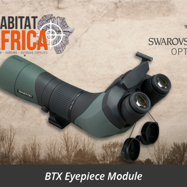 Swarovski BTX Eyepiece Module - Habitat Africa | Sport Optics | South Africa