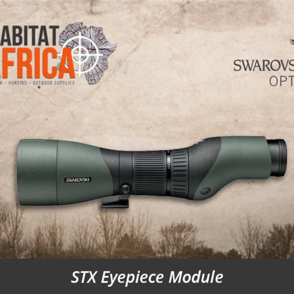 Swarovski Spotting Scope STX Eyepiece Module - Habitat Africa | Gun Shop | South Africa
