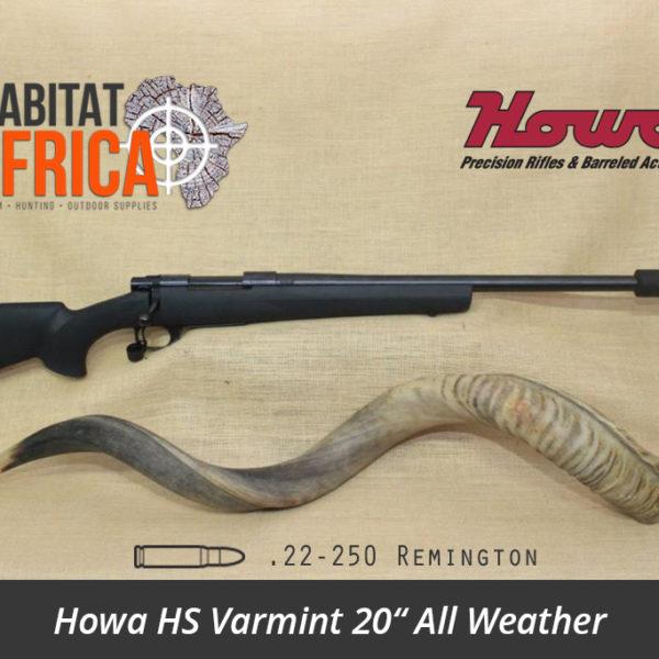 Howa HS Varmint 20 inch 22-250 Remington All Weather Rifle - Habitat Africa | Gun Shop | South Africa