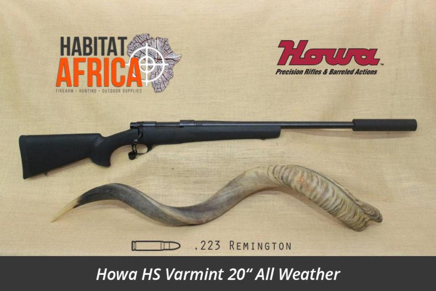 Howa HS Varmint 20 inch 223 Remington All Weather Rifle - Habitat Africa   Gun Shop   South Africa