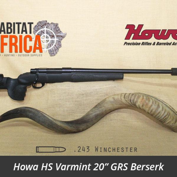 Howa HS Varmint 20 inch 243 Winchester GRS Berserk - Habitat Africa | Gun Shop | South Africa
