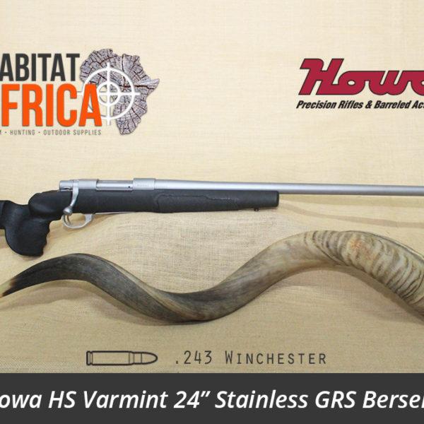 Howa HS Varmint 24 inch 243 Winchester Stainless GRS Berserk - Habitat Africa | Gun Shop | South Africa