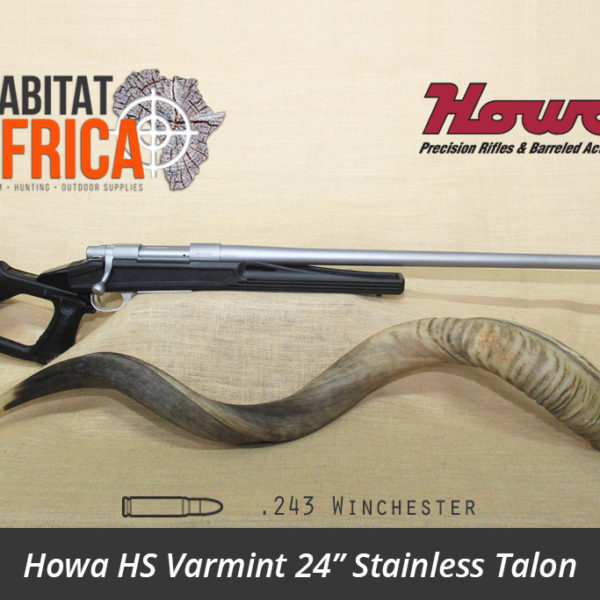 Howa HS Varmint 24 inch 243 Winchester Stainless Talon - Habitat Africa | Gun Shop | South Africa