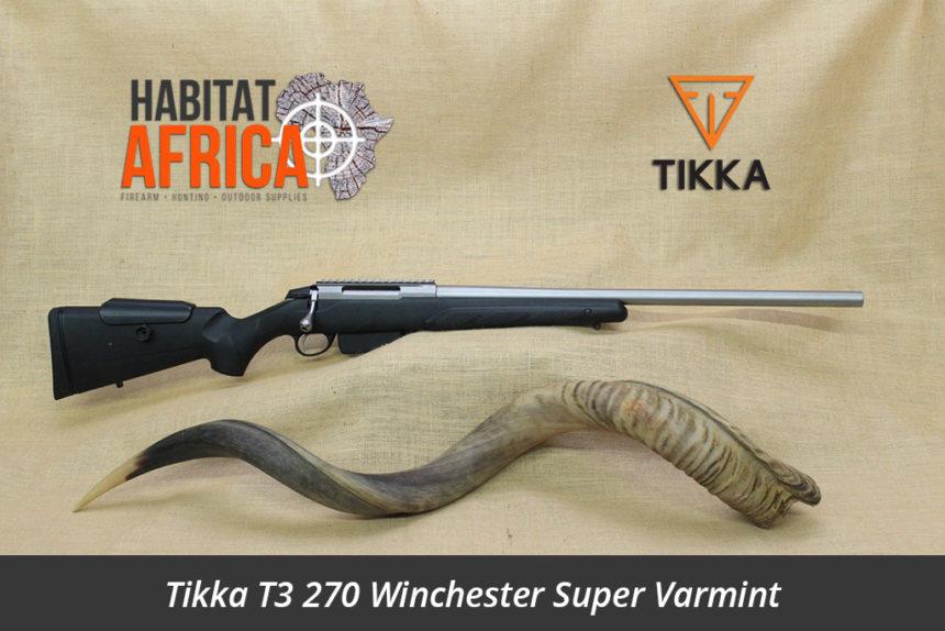 Tikka T3 270 Winchester Super Varmint Hunting Rifle - Habitat Africa | Gun Shop | South Africa