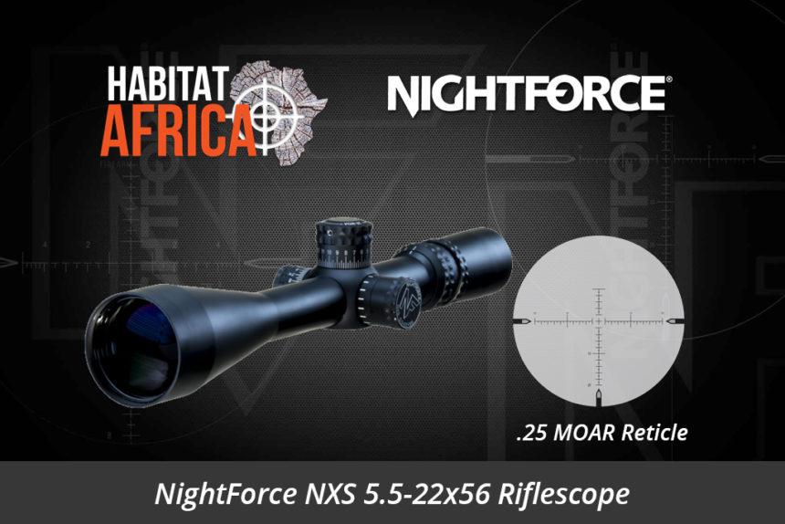 NightForce NXS 5.5-22x56 25 MOAR Riflescope - Habitat Africa | Gun Shop | South Africa