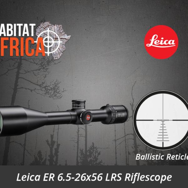 Leica ER 6.5-26x56 LRS Riflescope Ballistic Reticle - Habitat Africa | Gun Shop | South Africa