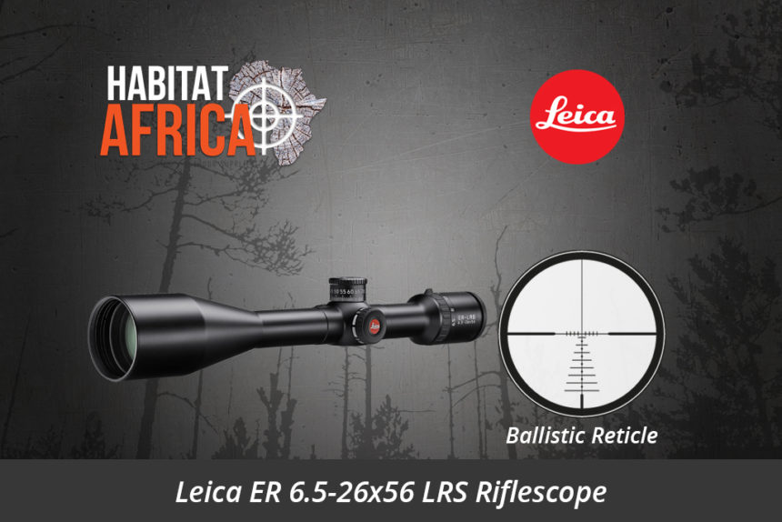 Leica ER 6.5-26x56 LRS Riflescope Ballistic Reticle - Habitat Africa | Gun Shop | South Africa