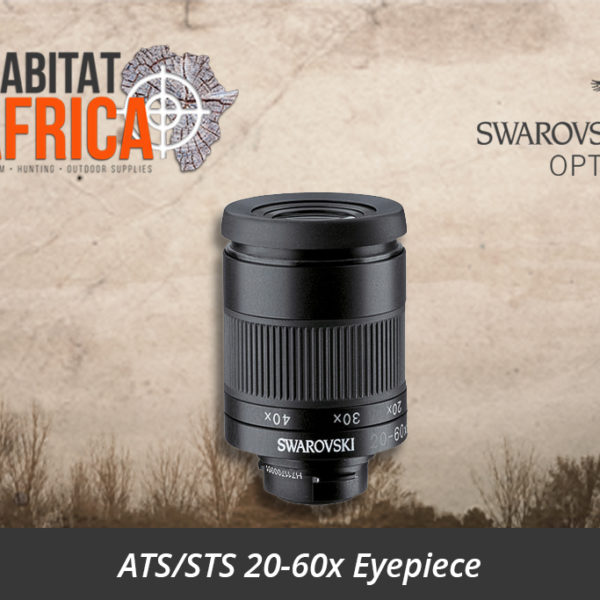 Swarovski ATS/STS 20-60x Eyepiece - Habitat Africa | Gun Shop | South Africa