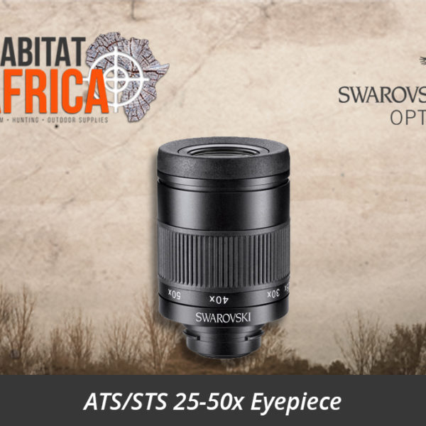 Swarovski ATS/STS 25-50x Eyepiece - Habitat Africa | Gun Shop | South Africa