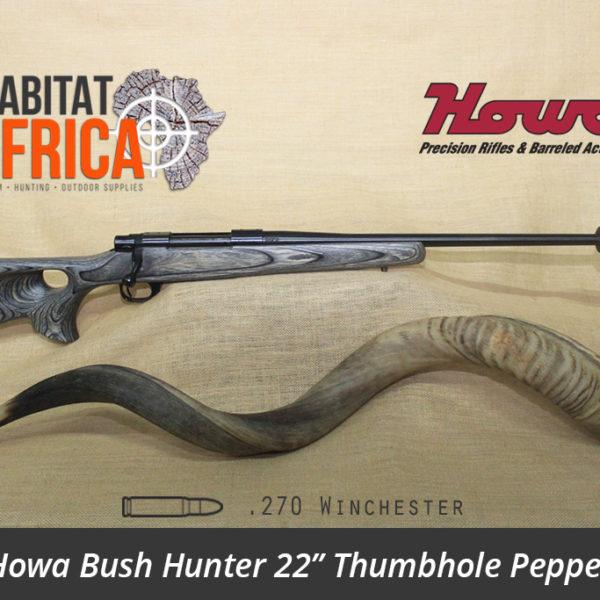 Howa Bush Hunter 22 inch 270 Winchester Thumbhole Pepper Laminate Rifle - Habitat Africa | Gun Shop | South Africa