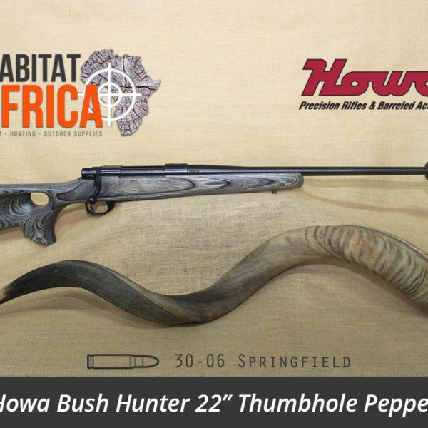 Howa Bush Hunter 22 inch 30-06 Springfield Thumbhole Pepper Laminate Rifle - Habitat Africa | Gun Shop | South Africa