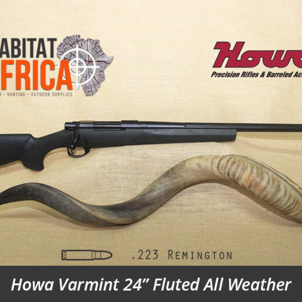 Howa Varmint 24 inch 223 Remington Fluted All Weather Black Synthetic - Habitat Africa | Gun Shop | South Africa