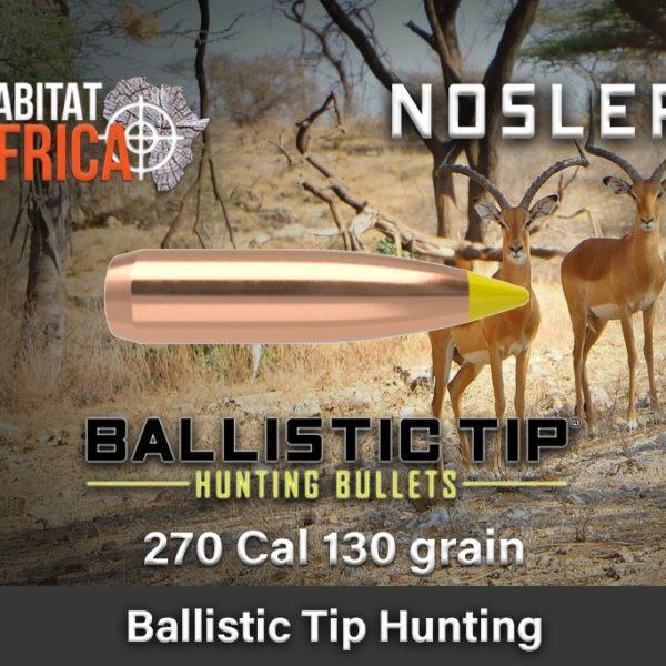 Nosler-Ballistic-Tip-Hunting-270-Cal-130-grain-Habitat-Africa-1