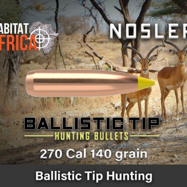 Nosler-Ballistic-Tip-Hunting-270-Cal-140-grain-Habitat-Africa-1