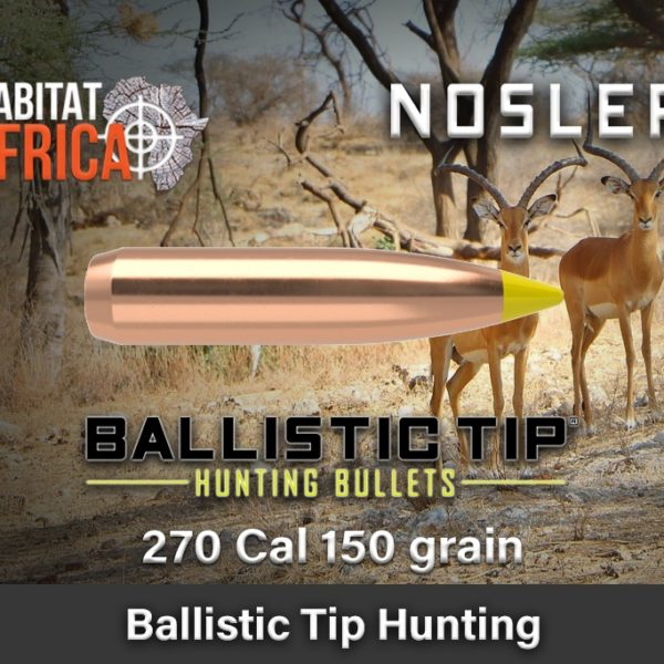 Nosler-Ballistic-Tip-Hunting-270-Cal-150-grain-Habitat-Africa-1